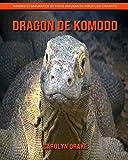 Dragon de Komodo: Images étonnantes et faits amusants pour les enfants