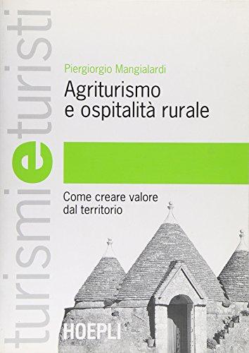 Agriturismo e ospitalità rurale. Come creare valore dal territorio