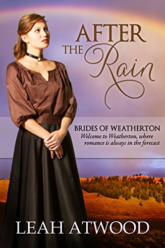After the Rain (Brides of Weatherton, Book 1) por Leah Atwood