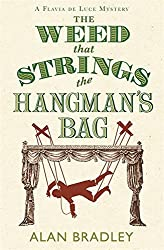 The Weed That Strings the Hangman's Bag (FLAVIA DE LUCE MYSTERY) by Alan Bradley (2010-04-15)