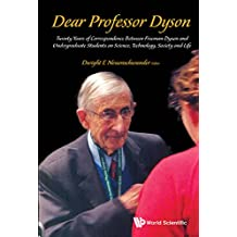 Dear Professor Dyson:Twenty Years of Correspondence Between Freeman Dyson and Undergraduate Students on Science, Technology, Society and Life