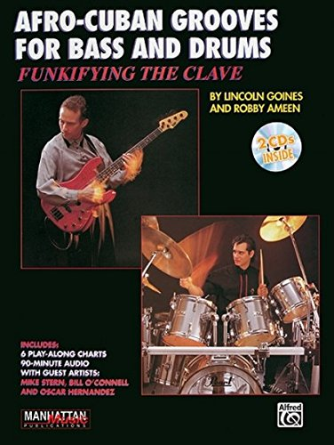 Funkifying the Clave: Afro-Cuban Grooves for Bass and Drums, Book & CD (Manhattan Music Publications)
