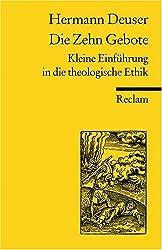 Die zehn Gebote: Kleine Einführung in die theologische Ethik (Reclams Universal-Bibliothek)