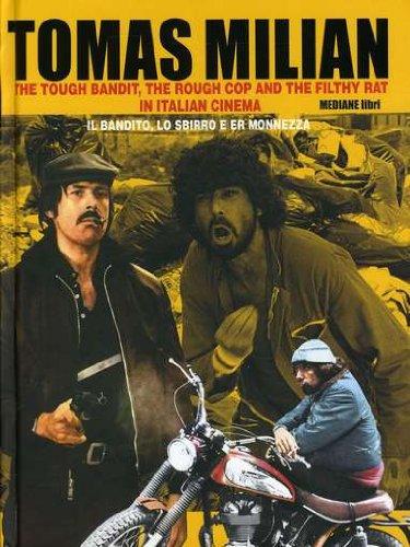 Tomas Milian. The tough bandit, the rough cop and the filthy rat in italian cinema-Tomas Milian. Il bandito, lo sbirro e Er Monnezza. Ediz. bilingue. Con CD Audio