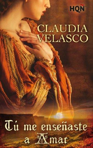 Tú me enseñaste a amar (HQÑ) por Claudia Velasco
