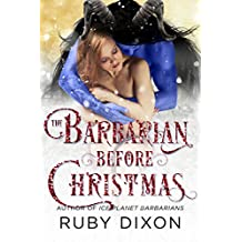 The Barbarian Before Christmas: A SciFi Alien Romance Novella (Ice Planet Barbarians Book 17) (English Edition)