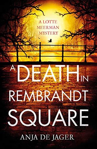A Death in Rembrandt Square (Lotte Meerman
