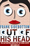 Frank Sidebottom Out of His Head