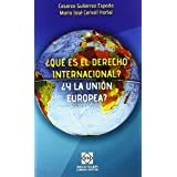 Que es el derecho internacional? yla union europea?