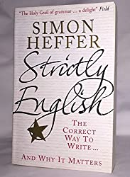 By Simon Heffer Strictly English: The Correct Way to Write . . . and Why It Matters [ STRICTLY ENGLISH: THE CORRECT WAY TO WRITE . . . AND WHY IT MATTERS BY Heffer, Simon ( Author ) Jan-03-2012[ STRICTLY ENGLISH: THE CORRECT WAY TO WRITE . . . AND WHY IT MATTERS [ STRICTLY ENGLISH: THE CORRECT WAY TO WRITE . . . AND WHY IT MATTERS BY HEFFER, SIMON ( AUTHOR ) JAN-03-2012 ] By Heffer, Simon ( Author )Jan-03-2012 Paperback