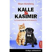Kalle und Kasimir - Flitterwochen im Pfötchenhotel: Ein Mops- und Katzenkrimi (Das tierische Detektiv-Duo 3)