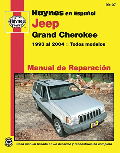 Haynes En Espanol Jeep Grand Cherokee: 1993 Al 2004 Todos Modelos (Haynes Manuals) por Editors Of Haynes Manuals