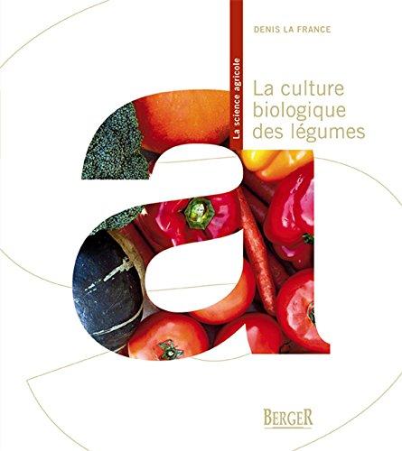 La culture biologique des légumes par Roger Doucet