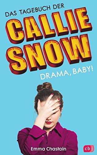 lie Snow - Drama, Baby! (Die Callie Snow-Reihe 2) ()