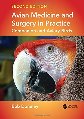Avian Medicine and Surgery in Practice: Companion and Aviary Birds, Second Edition (Biologie Der Nutztiere)