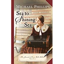 Sea to Shining Sea (The Journals of Corrie Belle Hollister Book #5)