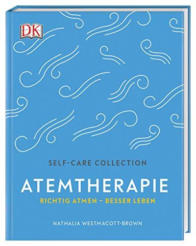 Self-Care Collection. Atemtherapie: Richtig atmen - besser leben