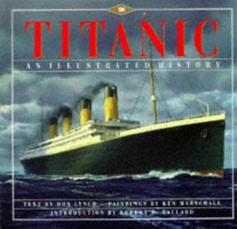 Titanic: An Illustrated History by Don Lynch (1998-09-17)