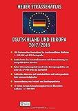 Neuer Straßenatlas Deutschland/Europa 2017/2018: Deutschland 1 : 300 000 / Europa 1 : 3 000 000 -