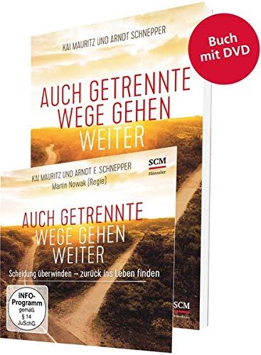 Auch getrennte Wege gehen weiter - Buch und DVD: Scheidung überwinden - Zurück ins Leben finden