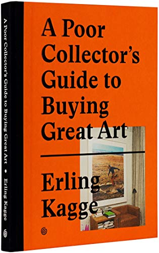 A poor collector's guide to buying great art por Collectif