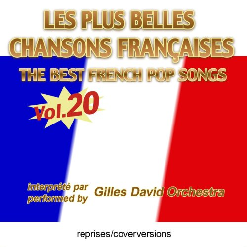 Die besten französischen Songs - Les plus belles chansons françaises - The Best French Pop Songs - Vol. 20 (Französische Musik)