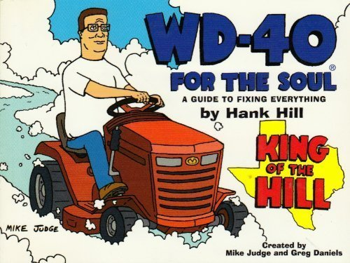 wd-40-for-the-soul-the-guide-to-fixing-everything-by-hank-hill-1999-12-01