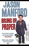 Brung Up Proper: My Autobiography