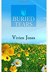 Buried Tears: Written by Mrs Vivien Jones, 2013 Edition, (1st Edition) Publisher: CreateSpace Independent Publishing [Paperback] Paperback