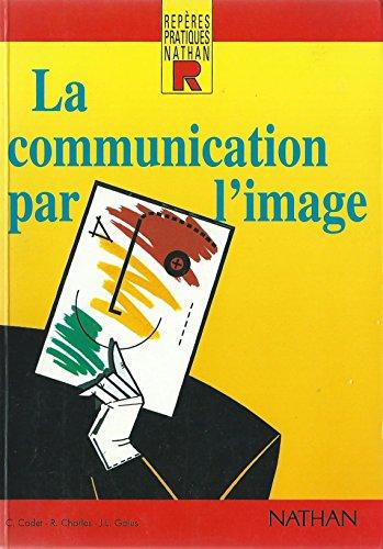La Communication par l'image par René Charles