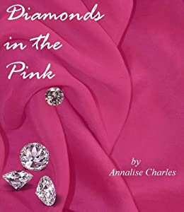 Diamonds in the Pink (English Edition) di [Charles, Annalise, Abigail Dray]