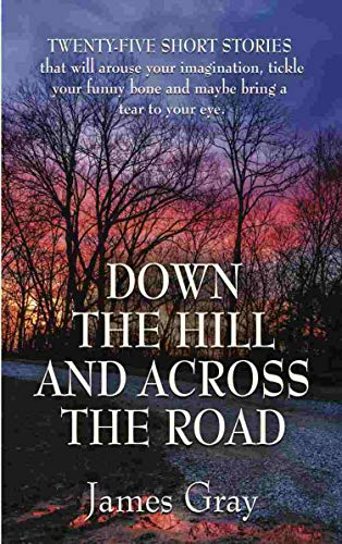 Down the Hill and Across the Road: A Book of Short Stories (English Edition)