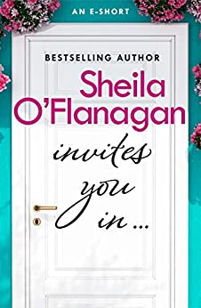 Sheila O'Flanagan Invites You In (An e-short) by [O'Flanagan, Sheila]