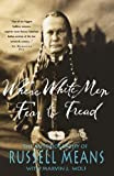 Where White Men Fear to Tread: The Autobiography of Russell Means by Means, Russell St Martins Griffin edition (1996)