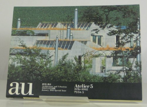 Atelier 5 1976-1992 (A+U Architecture + Urbanism Special Issue)