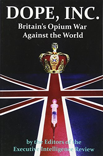 Dope, Inc: Britain's Opium War Against the World