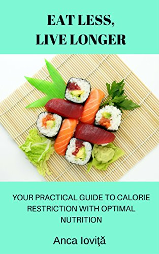 eat-less-live-longer-your-practical-guide-to-calorie-restriction-with-optimal-nutrition