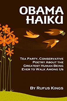 Obama Haiku: Tea Party, Conservative Poetry About the