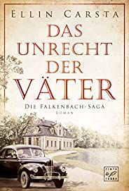 Das Unrecht der Väter (Die Falkenbach-Saga 1)