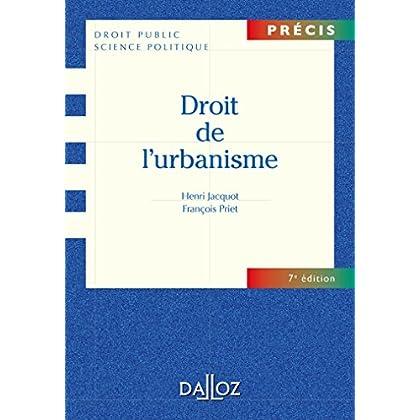Droit de l'urbanisme - 7e éd.: Précis