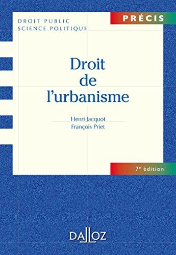 Droit de l'urbanisme - 7e éd.: Précis par Henri Jacquot