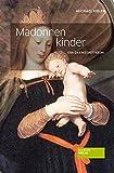 Michael Kibler: Madonnenkinder