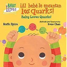 Al bebé le encantan los quarks (Baby Loves Science)