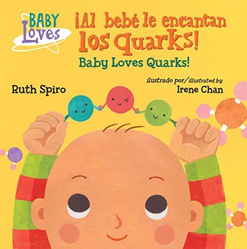for the love of physics ¡El bebé adora los quarks! / Baby Loves Quarks! (Baby Loves Science)