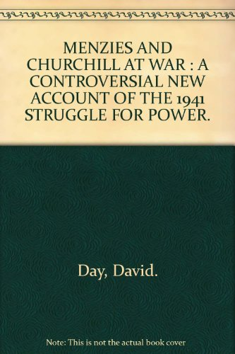 menzies-and-churchill-at-war-a-controversial-new-account-of-the-1941-struggle-for-power