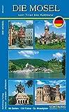 Die Mosel: Der Reiseführer von Trier bis Koblenz