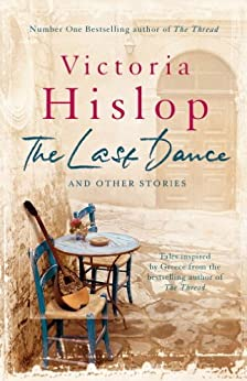The Last Dance and Other Stories (English Edition) von [Hislop, Victoria]