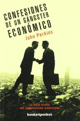 Confesiones de un gángster económico (Books4pocket ensayo y divulgac) por John Perkins