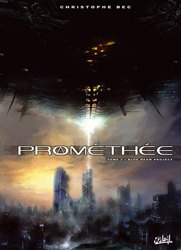 Prométhée, Tome 2 : Blue beam project par Christophe Bec