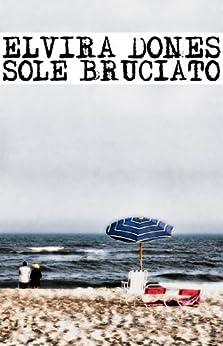 SOLE BRUCIATO di [DONES, Elvira]